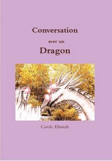 Conversation avec un dragon par Carole Elimiah