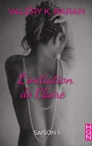 L'initiation de Claire - Valéry K. Baran
