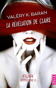 La révélation de Claire -2 - Valéry K. Baran