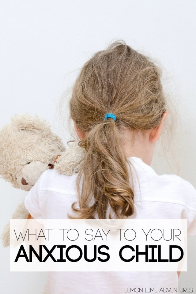 What to say to your anxious child