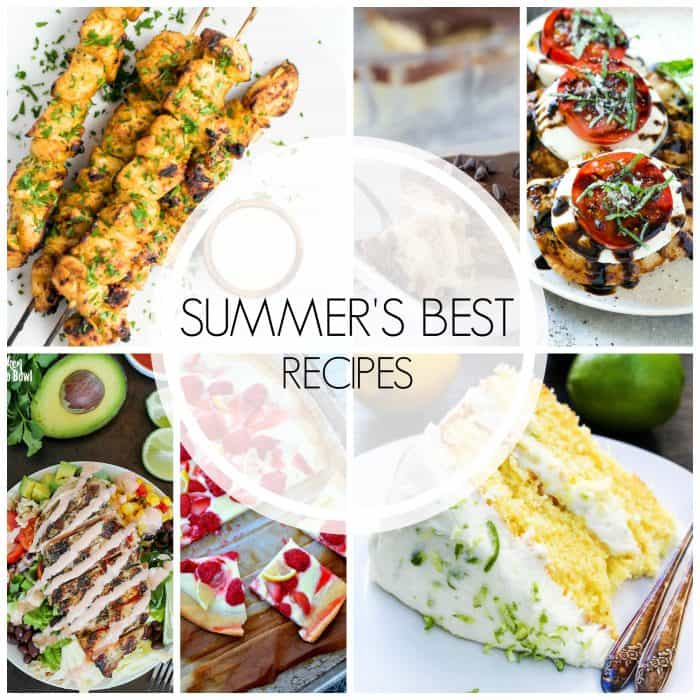 Enjoy every ounce of summer with the best summer recipes!
