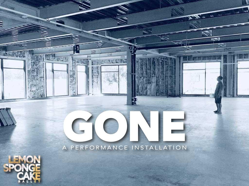 Gone - performance installation