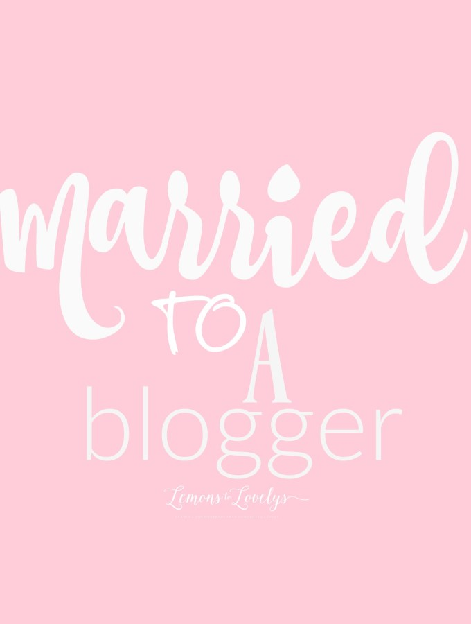 Married to a Blogger www.lemonstolovelys.com