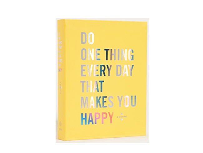 """Do One Thing Every Day That Makes You Happy"" Book"