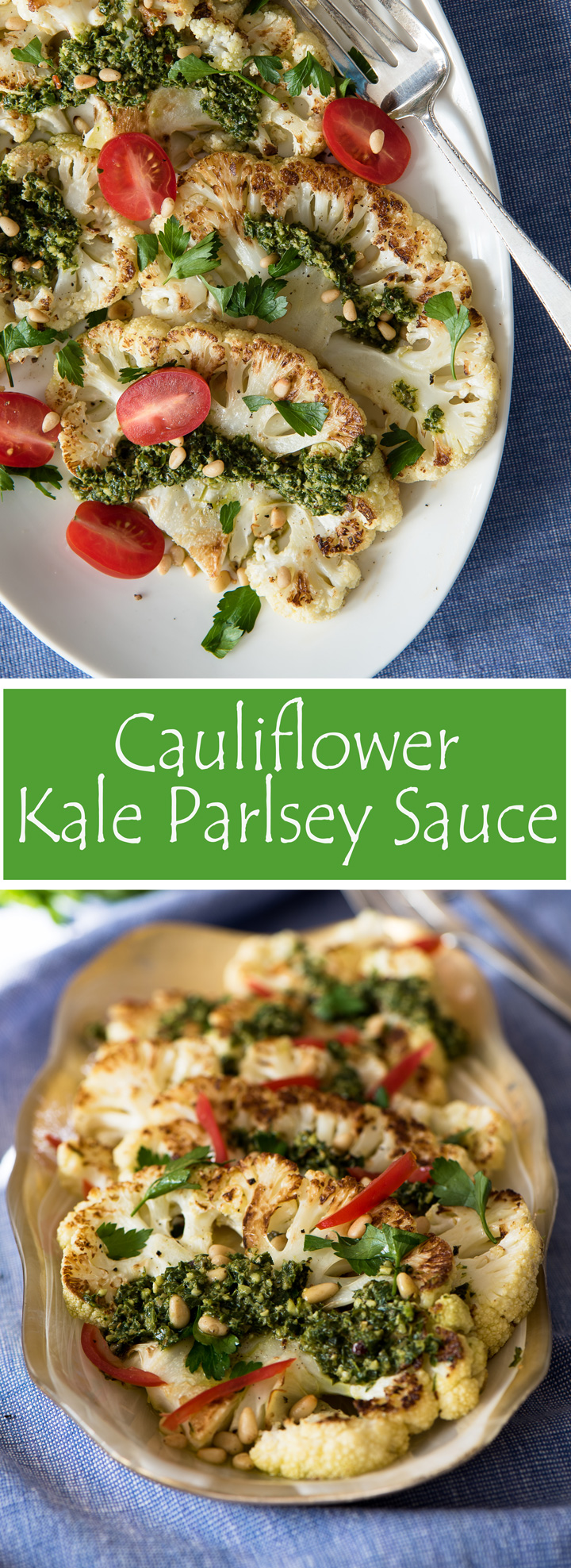 Seared Cauliflower with Vibrant Kale Parsley Sauce. A recipe for seared and roasted cauliflower steaks with a vibrant kale parsley sauce. Made with lucinato kale, Italian parsley, anchovies, capers, garlic and hot pepper flakes. Substitute white miso paste for the anchovies for a vegan version.