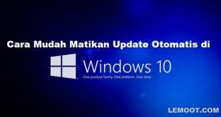 Cara Mudah Matikan Update Otomatis di Windows 10, Cara Matikan Update Otomatis di Windows 10 , Matikan Update Otomatis di Windows 10 ,Matikan Update Windows 10 ,Update Otomatis Windows 10 ,Windows 10
