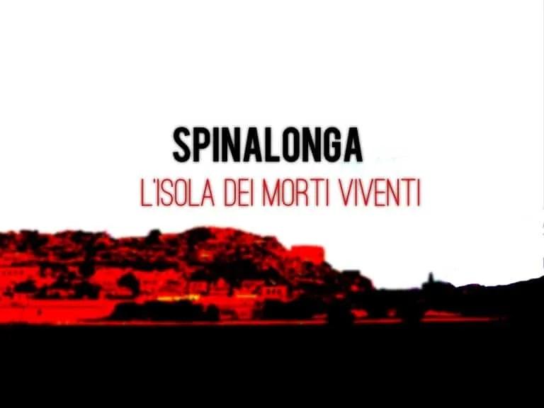Spinalonga , l'Isola dei Morti Viventi