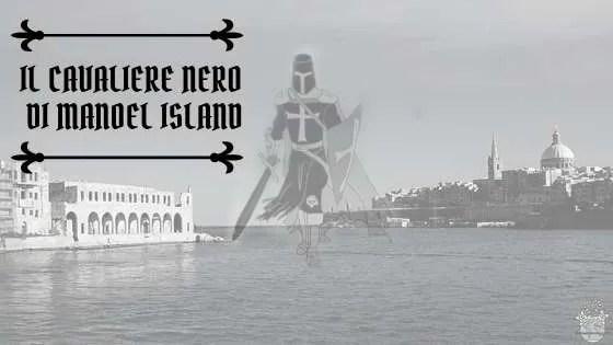 Il Cavaliere Nero di Manoel Island
