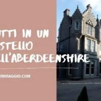 Notti in un castello dell'Aberdeenshire