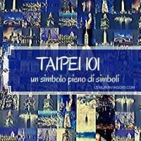 Taipei 101 , un simbolo pieno di simboli