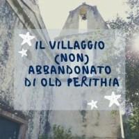 Il villaggio (non) abbandonato di Old Perithia