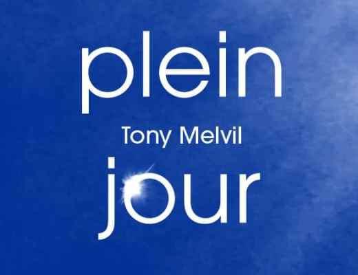 Tony Melvil Plein jour