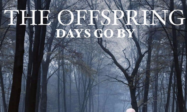 "Chronique ""Days go by"" The Offspring 2012"