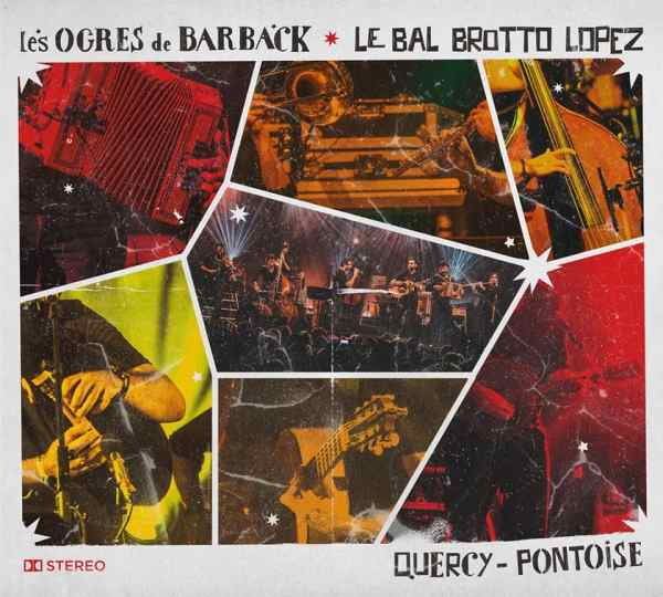 Les Ogres de Barback et Le Bal Brotto Lopez