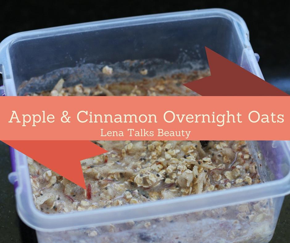 Apple and Cinnamon Overnight Oats Recipe - Lena Talks Beauty