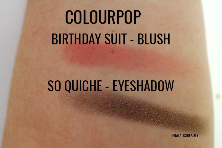 Colourpop Birthday Suit Blush and So Quiche Eyeshadow swatch - Lena Talks Beauty