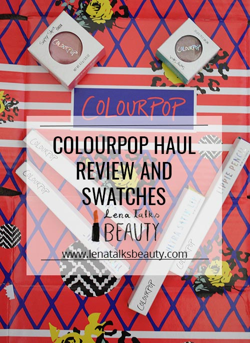 Colourpop haul review and swatches by lena talks beauty