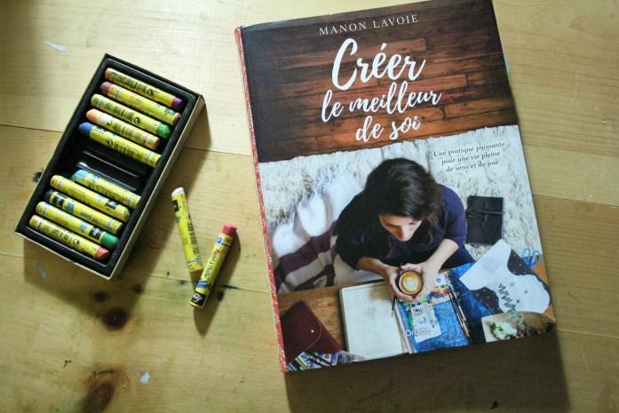 Découvrez le livre de Manon Lavoie, Créer le meilleur de soi, pour réveiller sa créativité