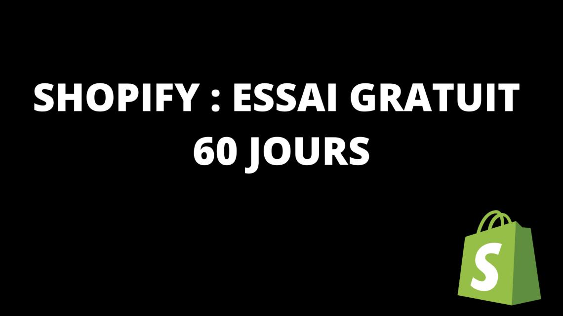 Shopify : Essai Gratuit 60 Jours