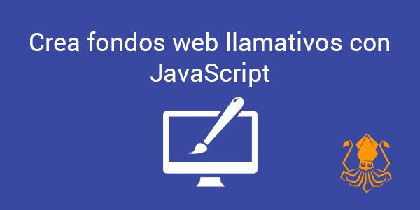 Crea fondos llamativos para tu web con JavaScript