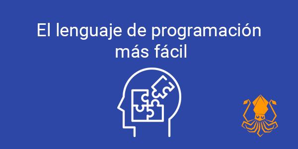 El lenguaje de programación  más fácil