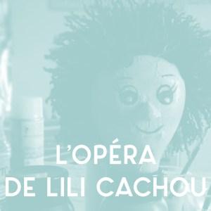 Jeune public - L'Opéra de Lili Cachou