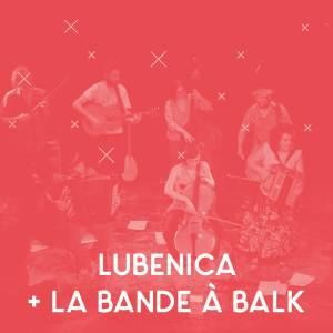 CO // La Bande à Balk + Lubenica