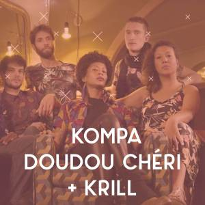 CO // Kompa Doudoud Chéri + Krill