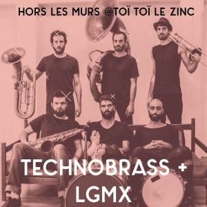 CO // Hors les murs : Technobrass + LGMX @Le Toï Toï @ Toï Toï Le Zinc