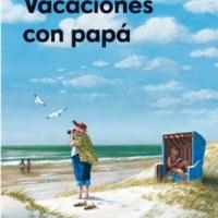 VACACIONES CON PAPÁ, Dora Heldt (Planeta)