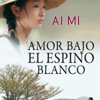 EL AMOR BAJO EL ESPINO BLANCO, Ai Mi (Suma de Letras)