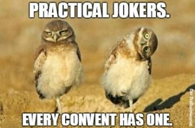 Practical jokers in convents