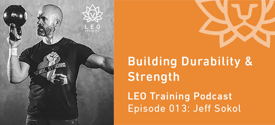 LT 013 | Jeff Sokol – Building Durability & Strength