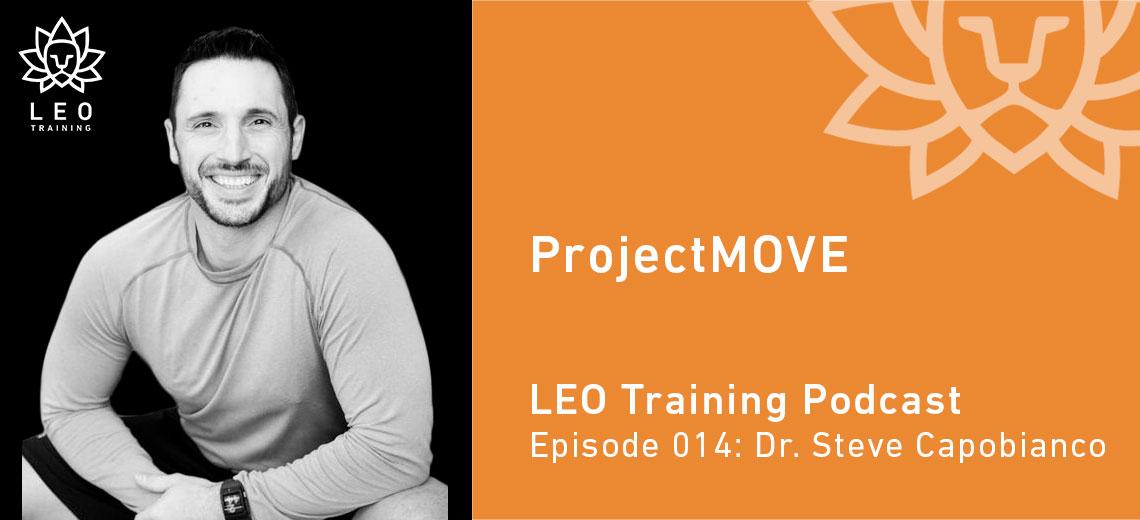 LT 014 | Dr. Steve Capobianco – ProjectMOVE