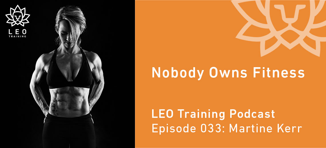 LT 033 | Martine Kerr – Nobody Owns Fitness