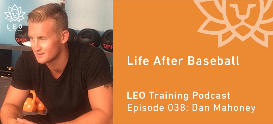 LT 038 | Dan Mahoney – Life After Baseball