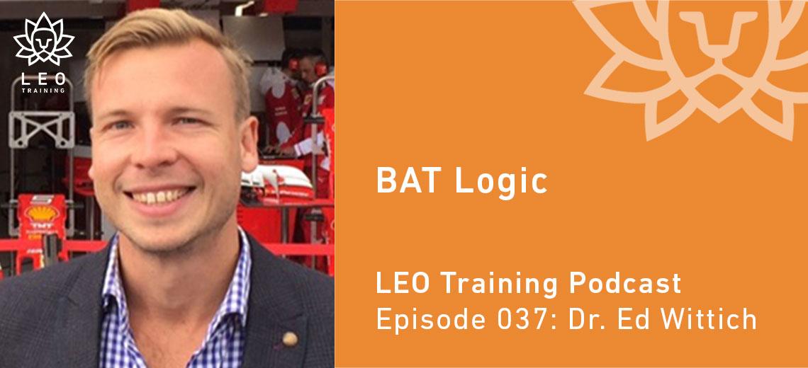 LT 037 | Dr. Ed Wittich – BAT Logic