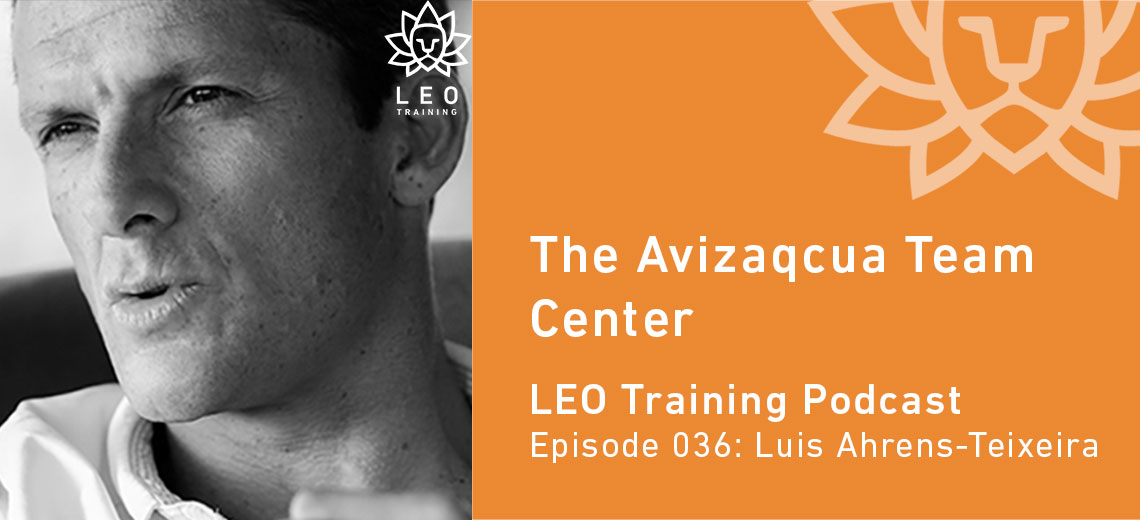 LT 036 | Luis Ahrens-Teixeira – The Avizaqcua Team Center