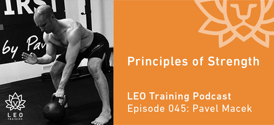 LT 045 | Pavel Macek – Principles of Strength
