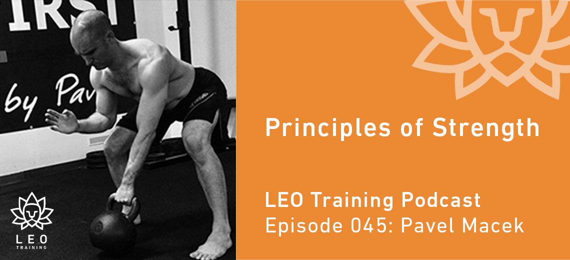 LT 045 | Pavel Macek – Principles of Strength
