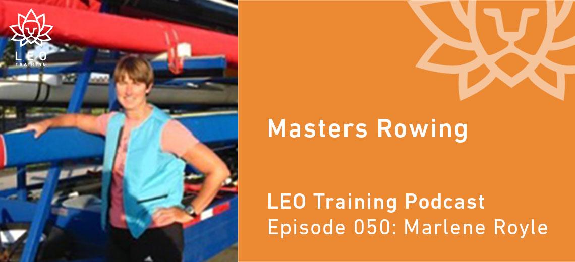LT 050 | Marlene Royle – Masters Rowing