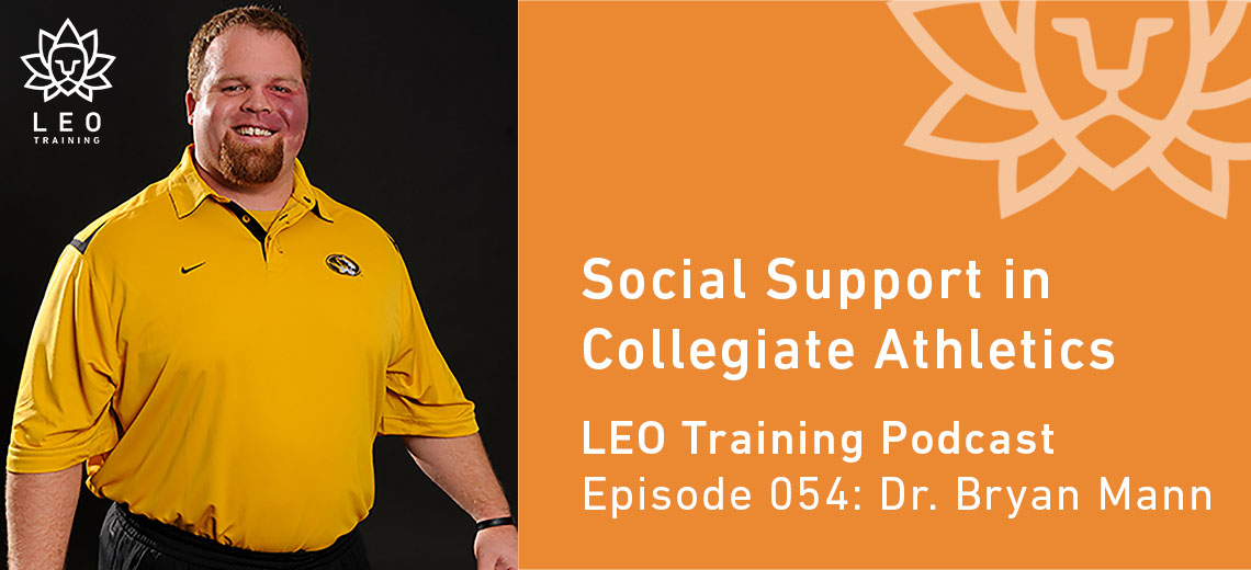 LT 054 | Dr. Bryan Mann – Social Support in Collegiate Athletics