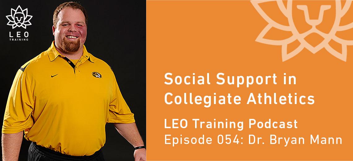 LT 054 | Dr. Bryan Mann – Social Support in Collegiate Athletics