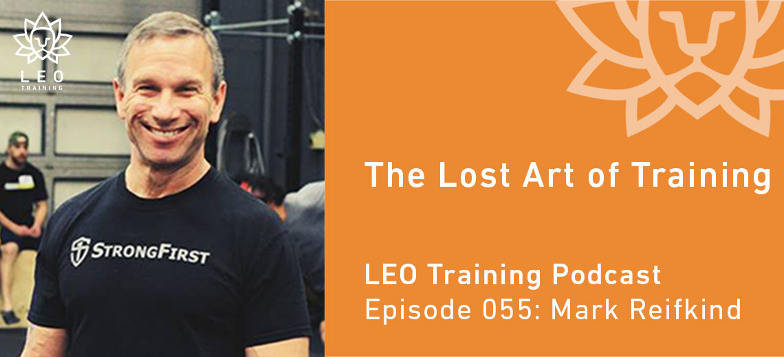LT 055 | Mark Reifkind – The Lost Art of Training