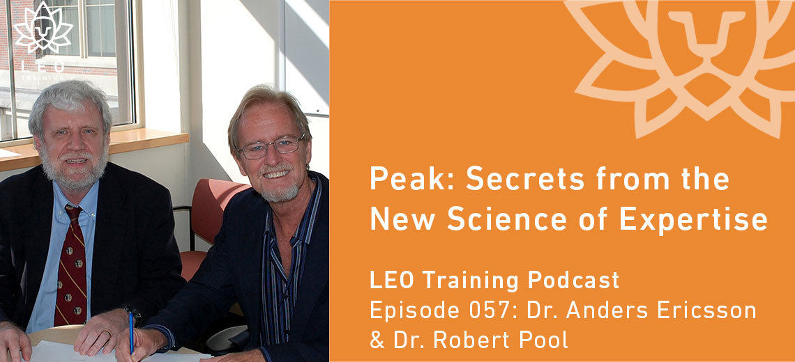 LT 057 | Dr. Anders Ericsson & Dr. Robert Pool – Peak: Secrets from the New Science of Expertise