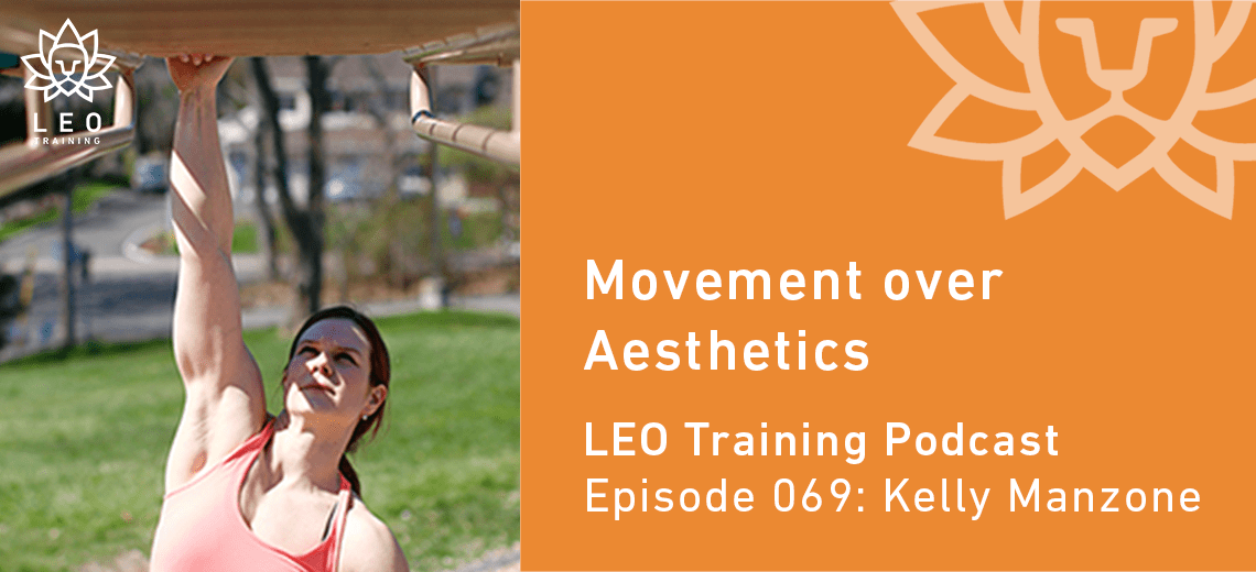 LT 069 | Kelly Manzone – Movement over Aesthetics
