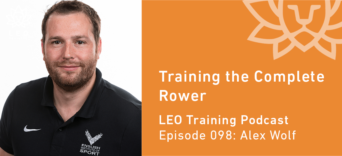 LT 098 | Alex Wolf – Training for the Complete Rower