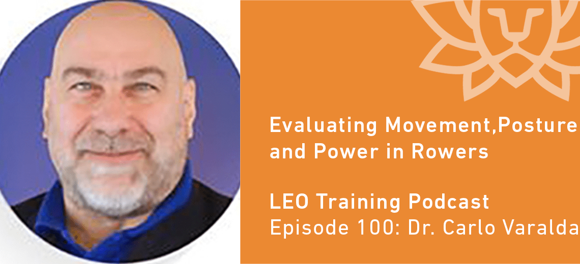 LT 100 | Dr. Carlo Varalda – Evaluating Posture, Movement, & Power in Rowers
