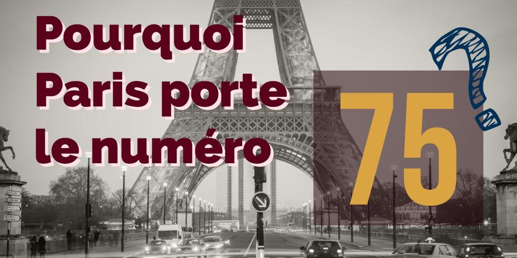 pourquoi Paris porte le 75