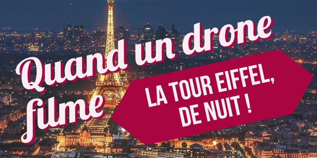 drone filme la Tour Eiffel